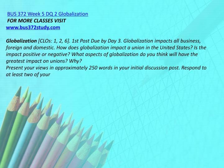 BUS 372 Week 5 DQ 2 Globalization