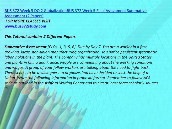 BUS 372 Week 5 DQ 2 GlobalizationBUS 372 Week 5 Final Assignment Summative Assessment (2 Papers)