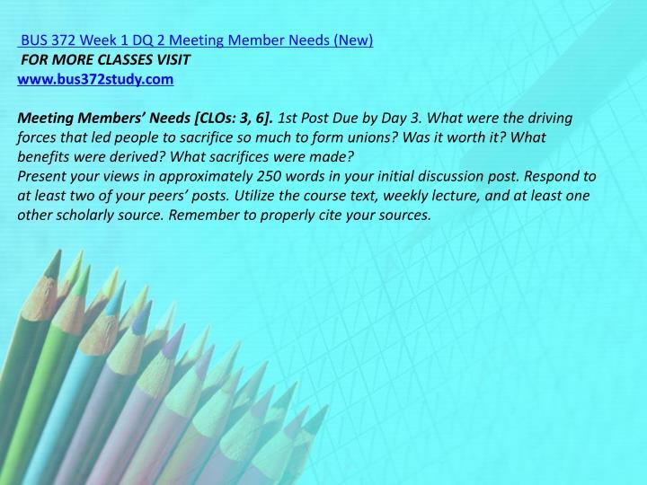 BUS 372 Week 1 DQ 2 Meeting Member Needs (New)