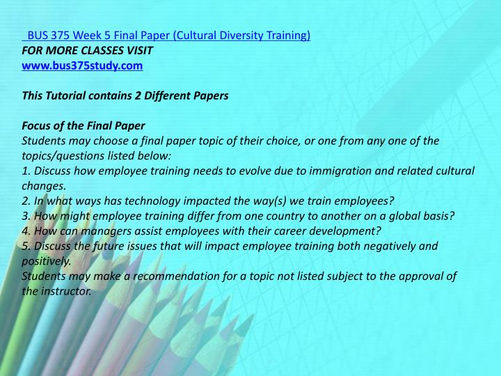 BUS 375 Week 5 Final Paper (Cultural Diversity Training)