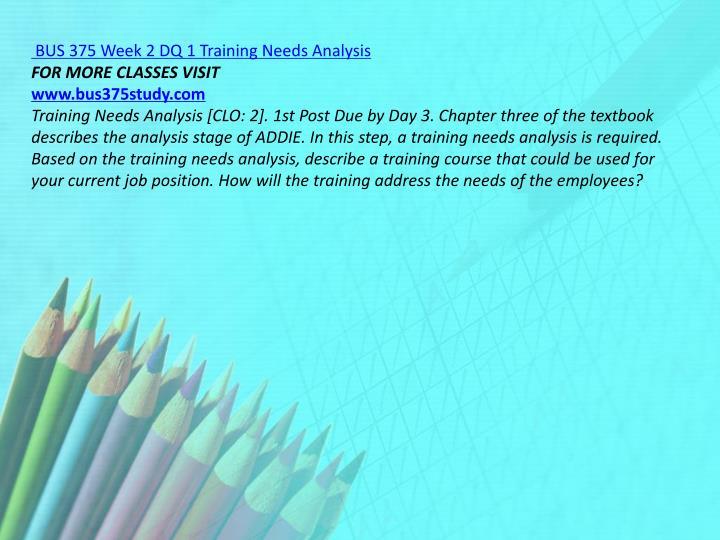 BUS 375 Week 2 DQ 1 Training Needs Analysis