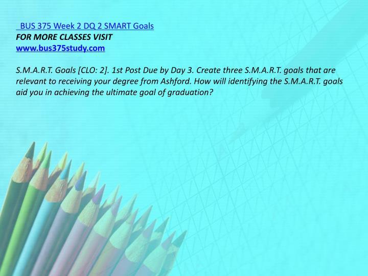 BUS 375 Week 2 DQ 2 SMART Goals