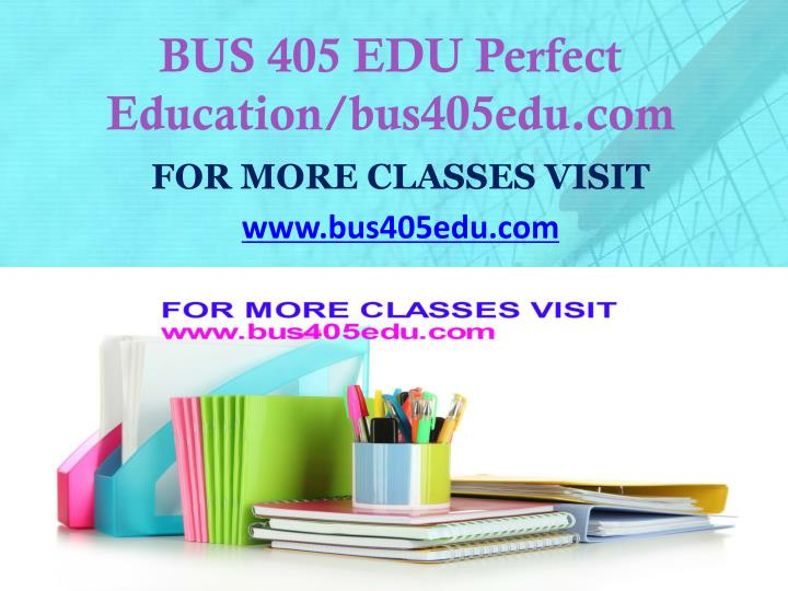 Bus 405 edu perfect education bus405edu com