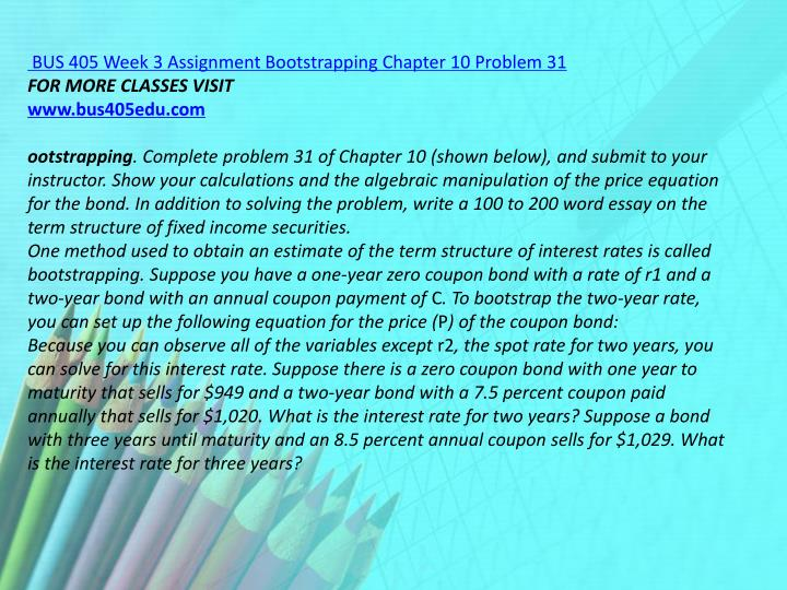 BUS 405 Week 3 Assignment Bootstrapping Chapter 10 Problem 31