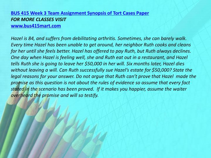 BUS 415 Week 3 Team Assignment Synopsis of Tort Cases Paper