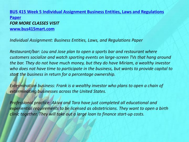 BUS 415 Week 5 Individual Assignment Business Entities, Laws and Regulations Paper