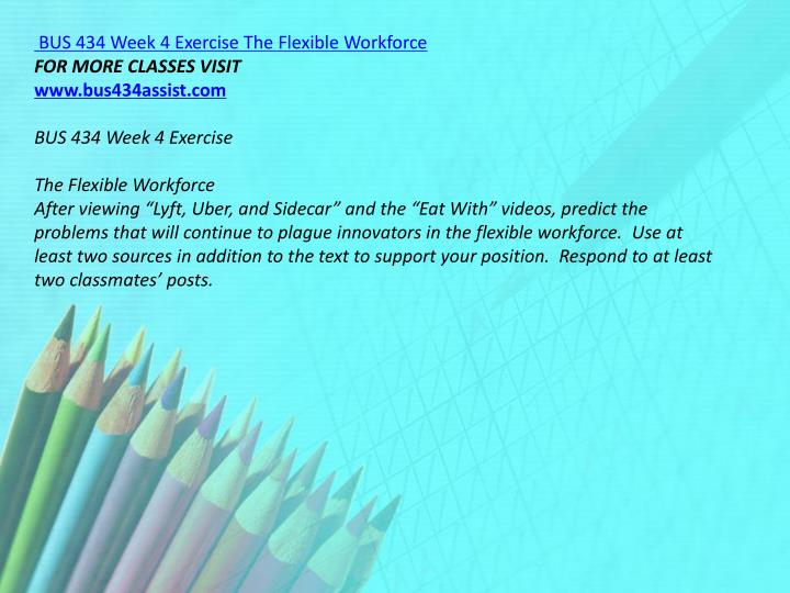 BUS 434 Week 4 Exercise The Flexible Workforce