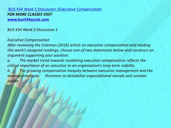 BUS 434 Week 5 Discussion 1Executive Compensation