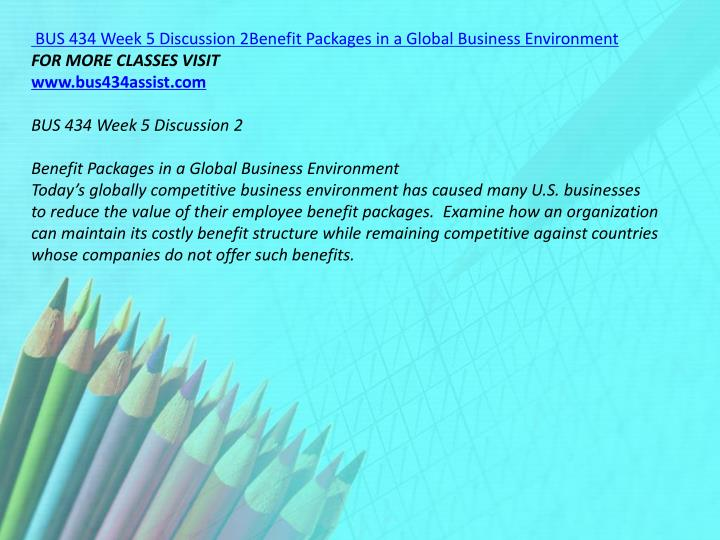 BUS 434 Week 5 Discussion 2Benefit Packages in a Global Business Environment