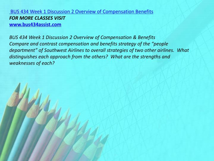 BUS 434 Week 1 Discussion 2 Overview of Compensation Benefits