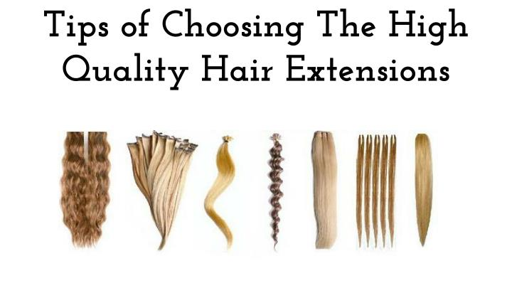 Tips of choosing the high quality hair extensions