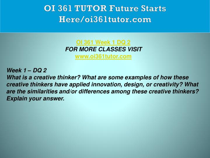 OI 361 TUTOR Future Starts Here/oi361tutor.com