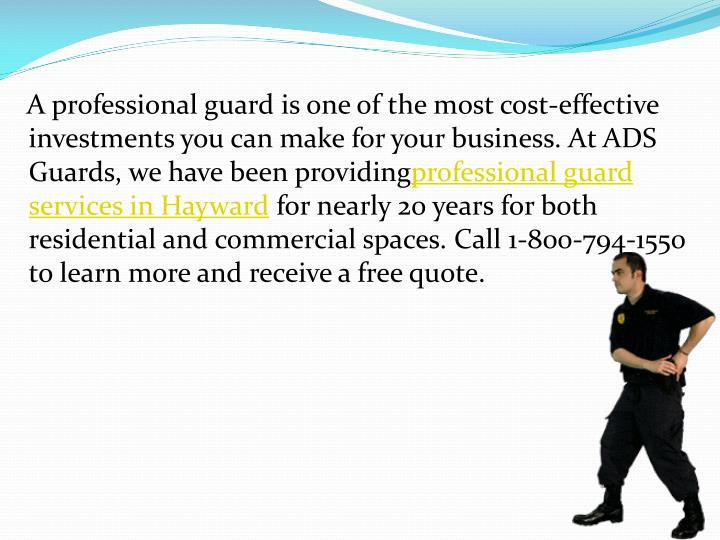 A professional guard is one of the most cost-effective investments you can make for your business. At ADS Guards, we have been