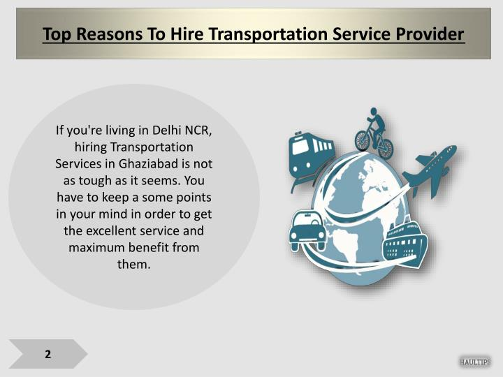 Top Reasons To Hire Transportation Service Provider