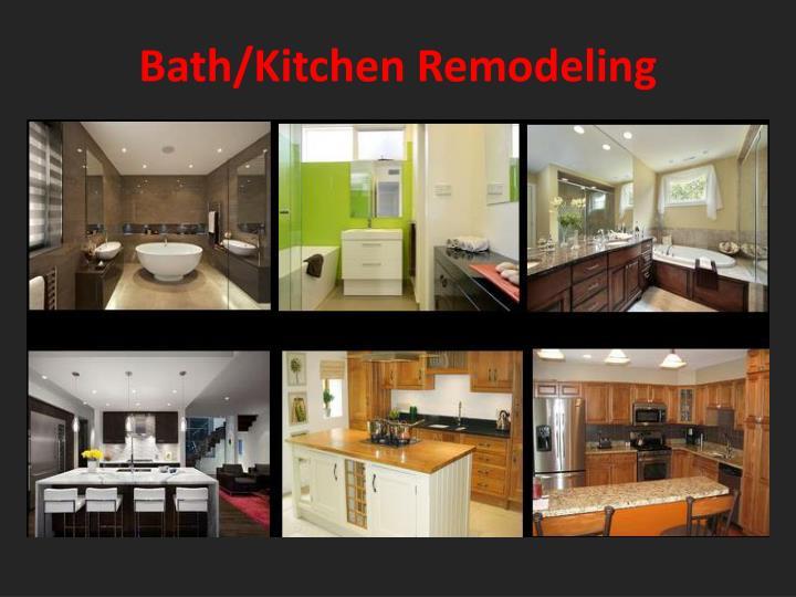Bath/Kitchen Remodeling