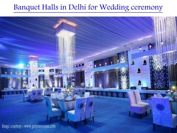 Banquet Halls in Delhi for Wedding ceremony