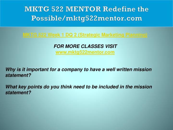 MKTG 522 MENTOR Redefine the Possible/mktg522mentor.com
