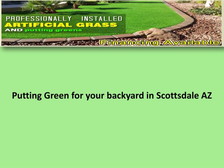 Putting green for your backyard in scottsdale az