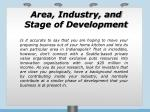area industry and stage of development