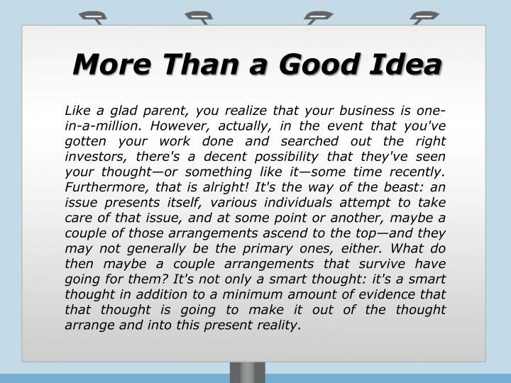 More Than a Good Idea