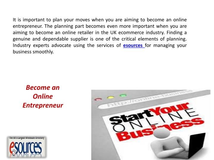 It is important to plan your moves when you are aiming to become an online entrepreneur. The plannin...