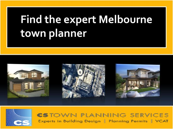 Find the expert Melbourne town planner
