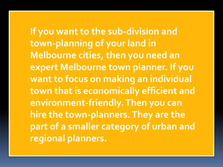 If you want to the sub-division and town-planning of your land in Melbourne cities, then you need an...
