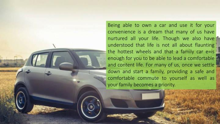 Being able to own a car and use it for your convenience is a dream that many of us have nurtured all...