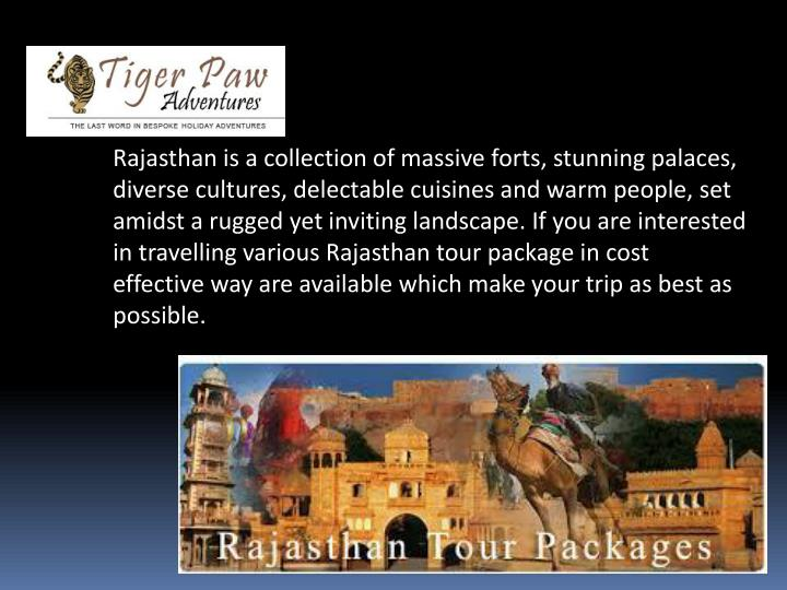 Rajasthan is a collection of massive forts, stunning palaces, diverse cultures, delectable cuisines and warm people, set amidst a rugged yet inviting landscape. If you are interested in travelling various