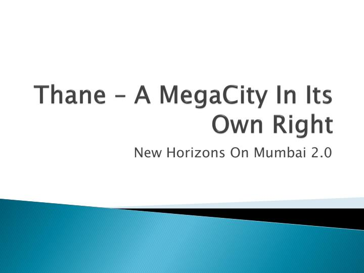 Thane a megacity in its own right