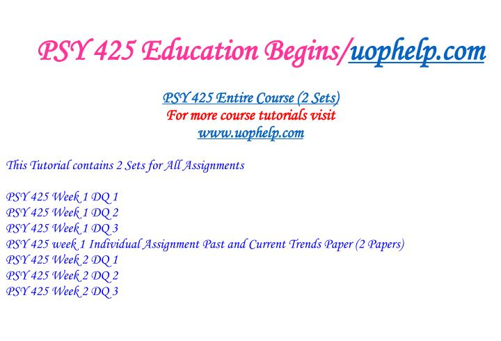 Psy 425 education begins uophelp com1