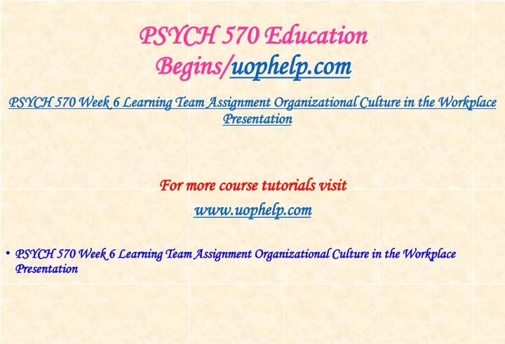 PSYCH 570 Education Begins/