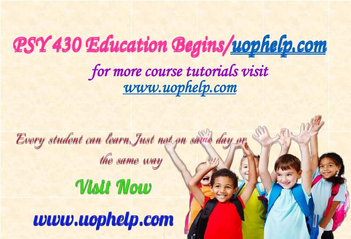 Psy 430 education begins uophelp com