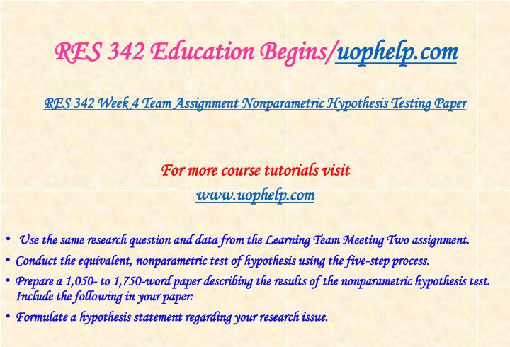 nonparametric hypothesis testing paper This essay will express details along with methods of nonparametric hypothesis testing in the latter chapters the writer will formulate a hypothesis.