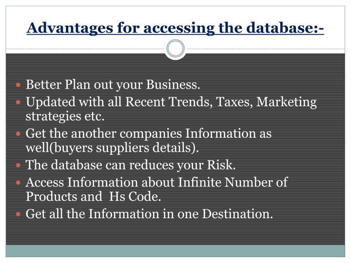 Advantages for accessing the database