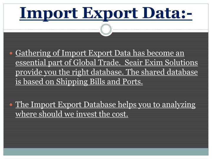 Import Export Data:-
