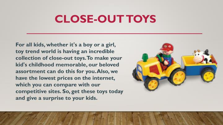 Close-Out toys