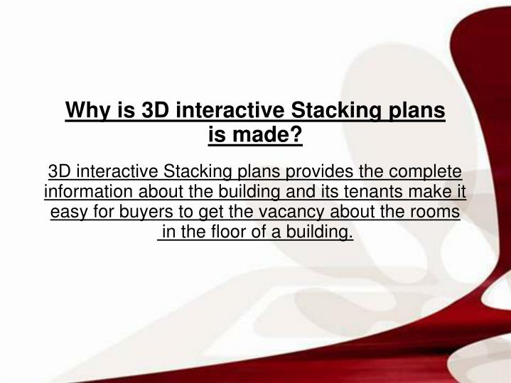 3D interactive Stacking plans provides the complete information about the building and its tenants make it easy for buyers to get the vacancy about the rooms
