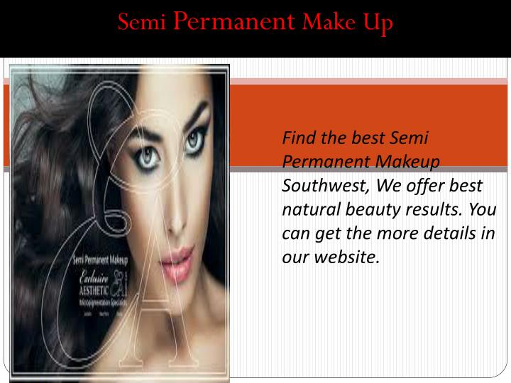 Find the best Semi Permanent Makeup Southwest, We offer best natural beauty results. You can get the more details in our website.