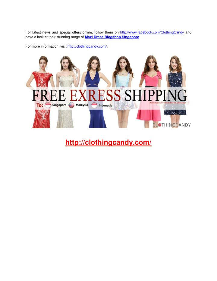 For latest news and special offers online, follow them on http://www.facebook.com/ClothingCandy and
