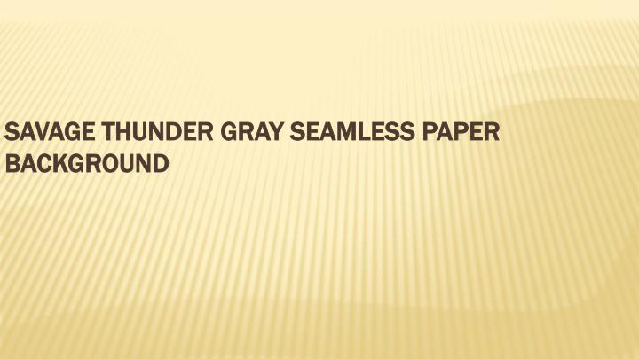 SAVAGE THUNDER GRAY SEAMLESS PAPER