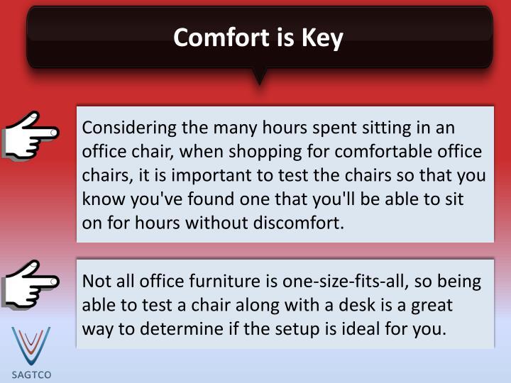 Comfort is Key