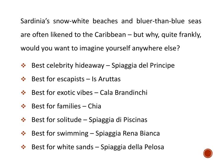 Sardinia's snow-white beaches and bluer-than-blue seas are often likened to the Caribbean – but ...