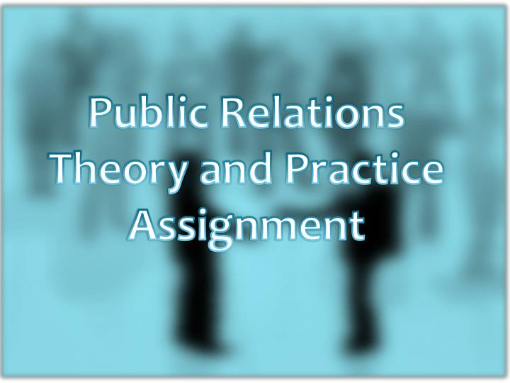 Prs 201 public relations theory and practice assignment