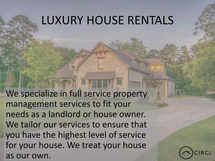 LUXURY HOUSE RENTALS