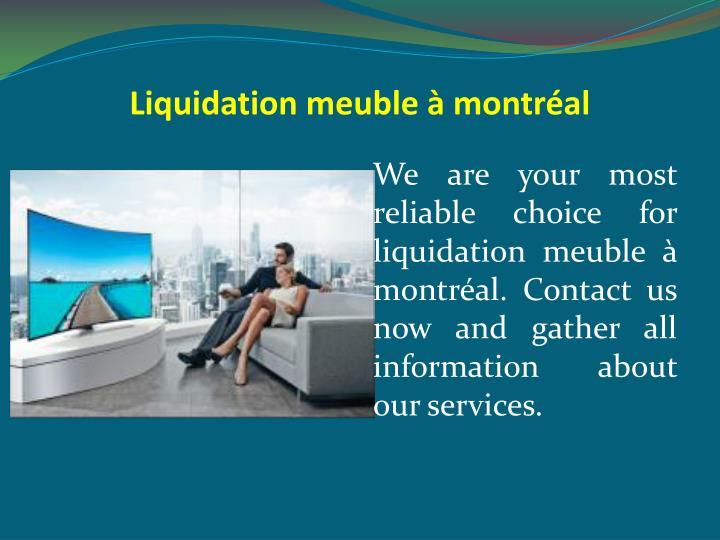 Liquidation meuble à montréal