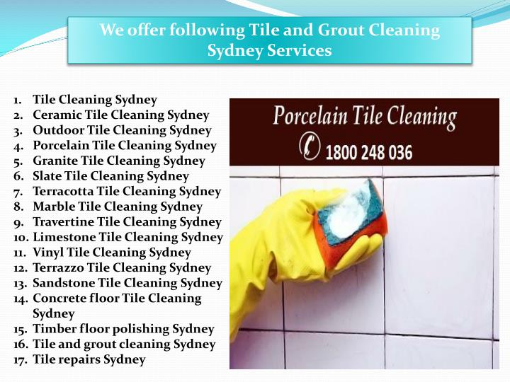 We offer following Tile and Grout Cleaning Sydney Services