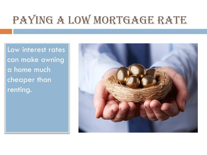 Paying a Low Mortgage Rate