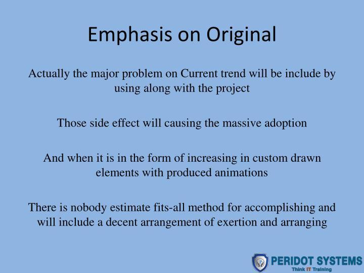 Emphasis on Original