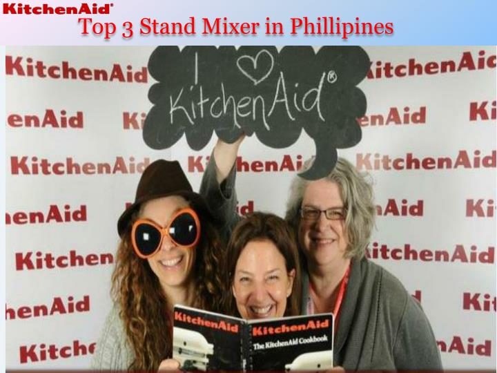 Top 3 stand mixer in phillipines